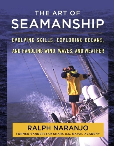 "The art of seamanship ""Evolving skills, exporing oceans, and handling winds, waves and"""