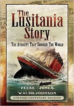 "The Lusitania story ""The atrocity that shocked the world. Update centernary edition."""