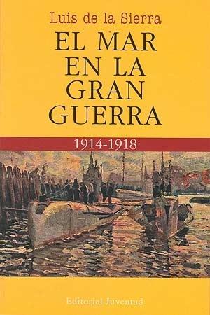 El mar en la Gran Guerra 1914-1918