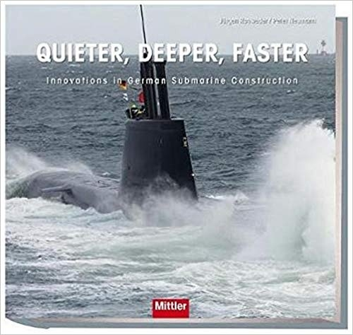 "Quieter, deeper, faster ""Innovations in German Submarine Construction"""