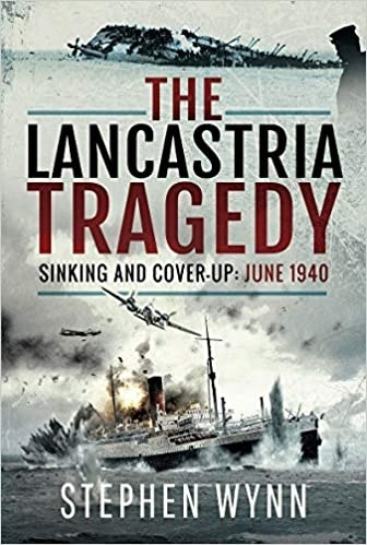 The Lancastria Tragedy: Sinking and Cover-up   June 1940