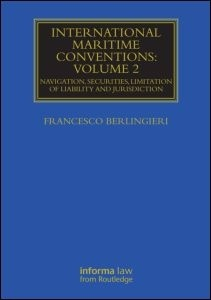 "International Maritime Conventions (Volume 2) ""Navigation, Securities, Limitation of Liability and Jurisdiction"""