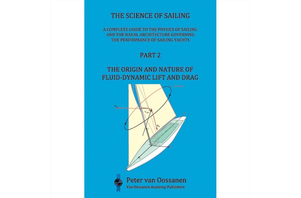"The Science of Sailing Part 2 ""The Origin and Nature of Fluid-Dynamic Lift and Drag"""